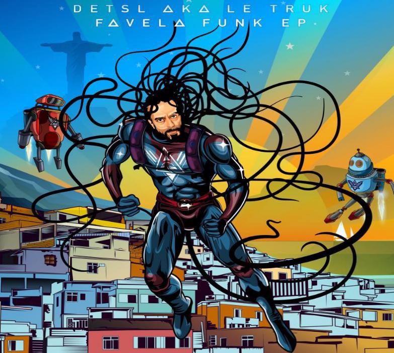 Новый EP Favela Funk от Detsl aka Le Truk